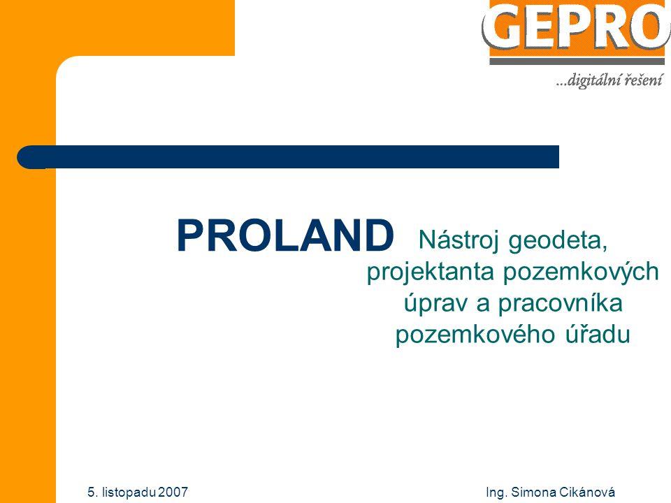 PROLAND Nástroj geodeta, projektanta pozemkových úprav a pracovníka pozemkového úřadu.