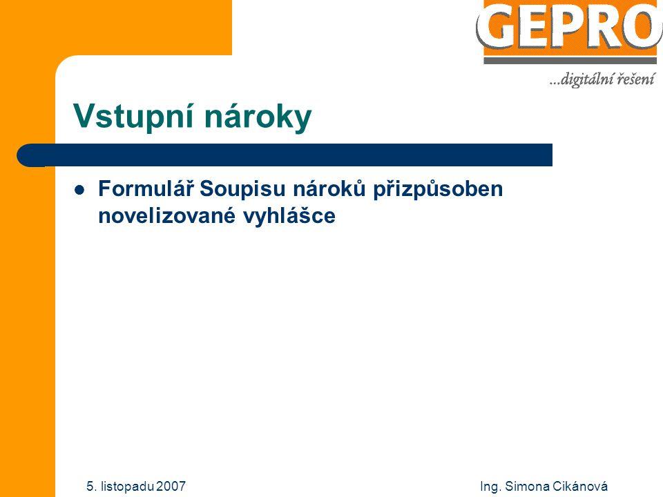 Vstupní nároky Formulář Soupisu nároků přizpůsoben novelizované vyhlášce 5. listopadu 2007
