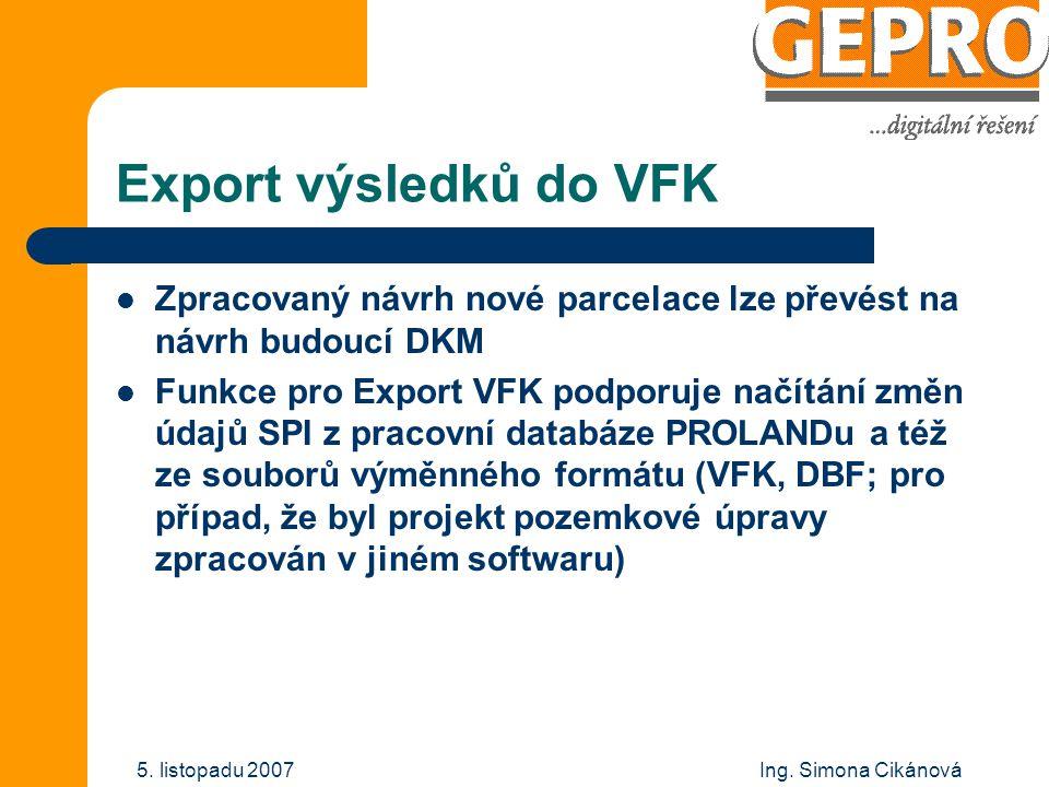 Export výsledků do VFK Zpracovaný návrh nové parcelace lze převést na návrh budoucí DKM.