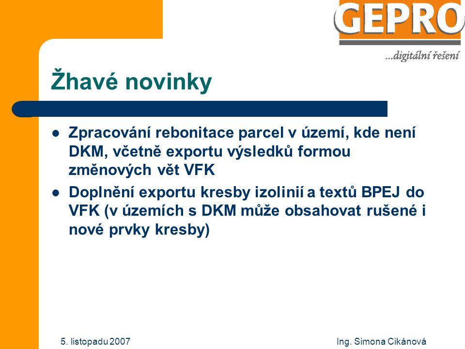 Žhavé novinky Zpracování rebonitace parcel v území, kde není DKM, včetně exportu výsledků formou změnových vět VFK.