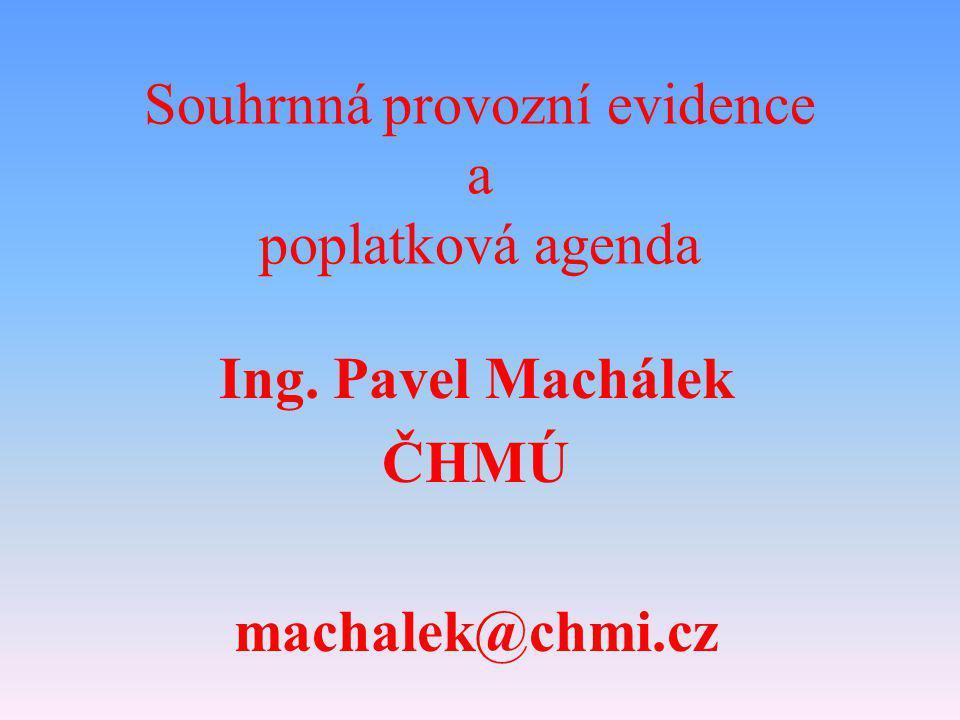 Souhrnná provozní evidence a poplatková agenda