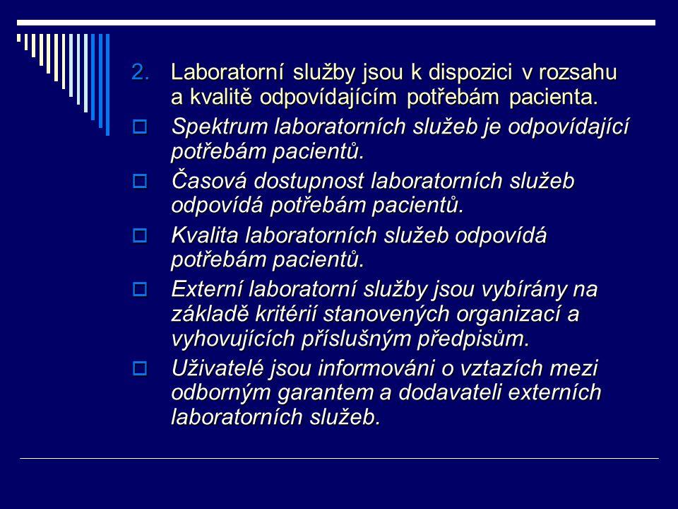Laboratorní služby jsou k dispozici v rozsahu a kvalitě odpovídajícím potřebám pacienta.