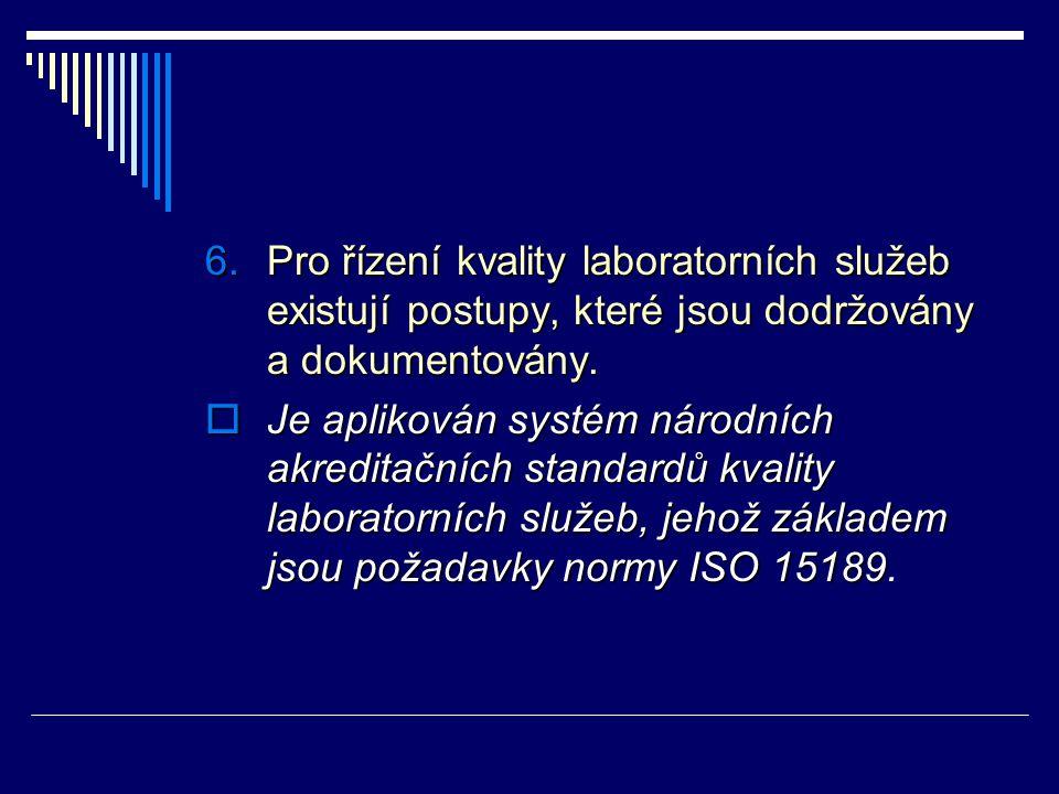 Pro řízení kvality laboratorních služeb existují postupy, které jsou dodržovány a dokumentovány.