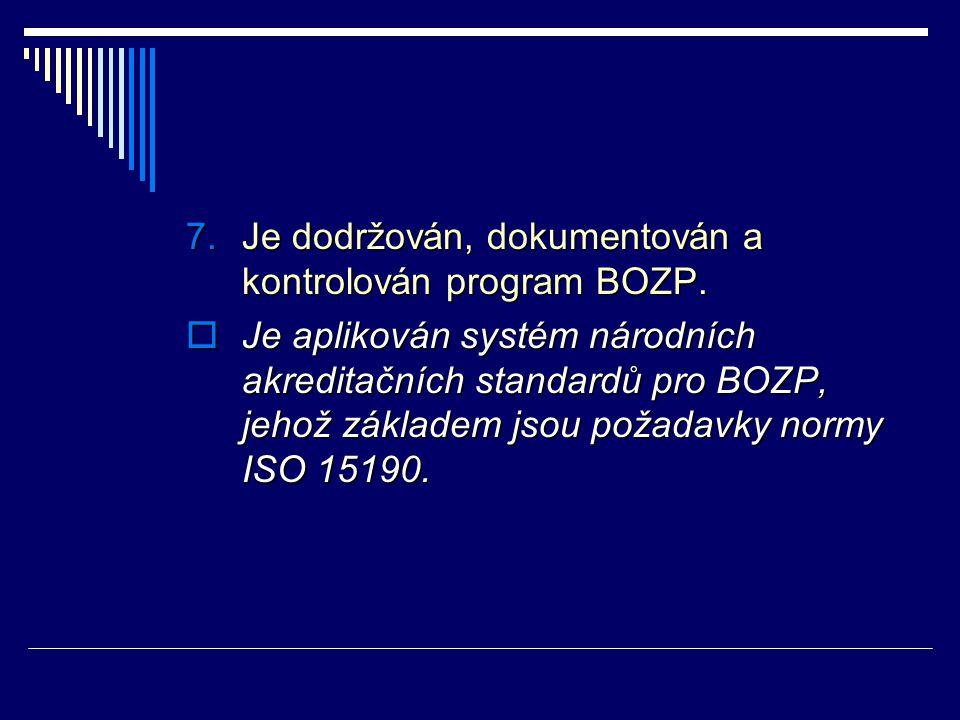 Je dodržován, dokumentován a kontrolován program BOZP.