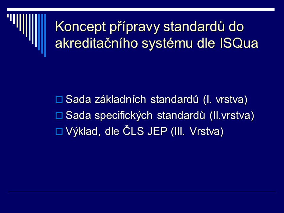 Koncept přípravy standardů do akreditačního systému dle ISQua