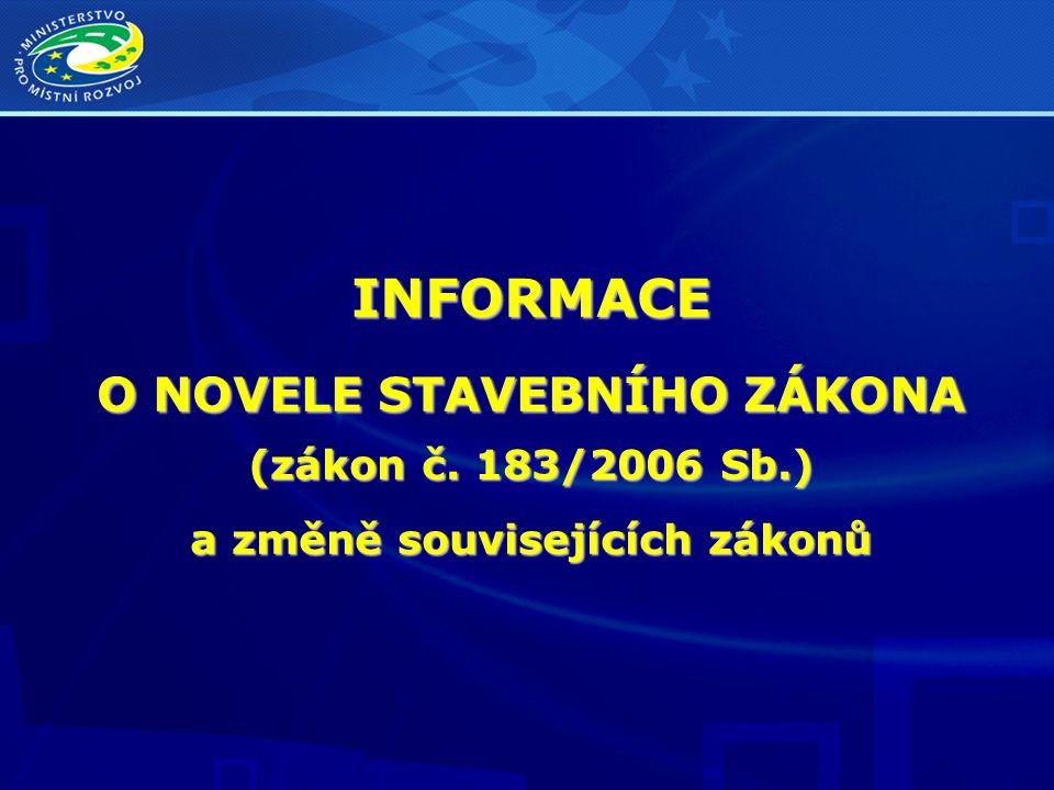 INFORMACE O NOVELE STAVEBNÍHO ZÁKONA (zákon č. 183/2006 Sb.)