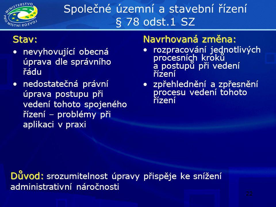 Společné územní a stavební řízení § 78 odst.1 SZ