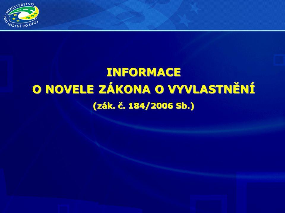 INFORMACE O NOVELE ZÁKONA O VYVLASTNĚNÍ (zák. č. 184/2006 Sb.)