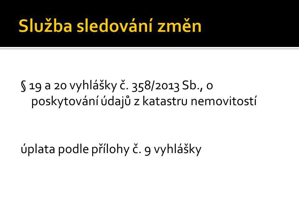 Služba sledování změn § 19 a 20 vyhlášky č.