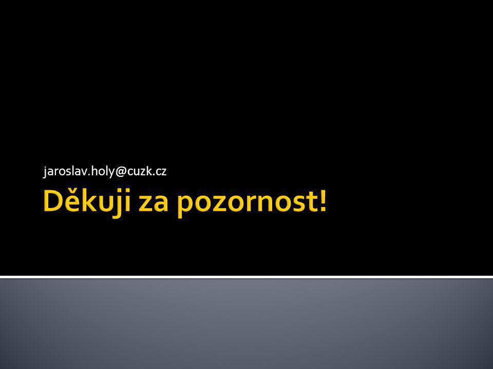 jaroslav.holy@cuzk.cz Děkuji za pozornost!