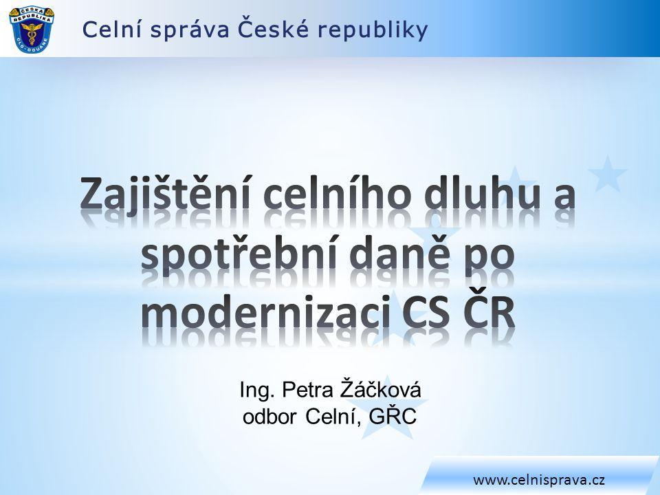 Zajištění celního dluhu a spotřební daně po modernizaci CS ČR