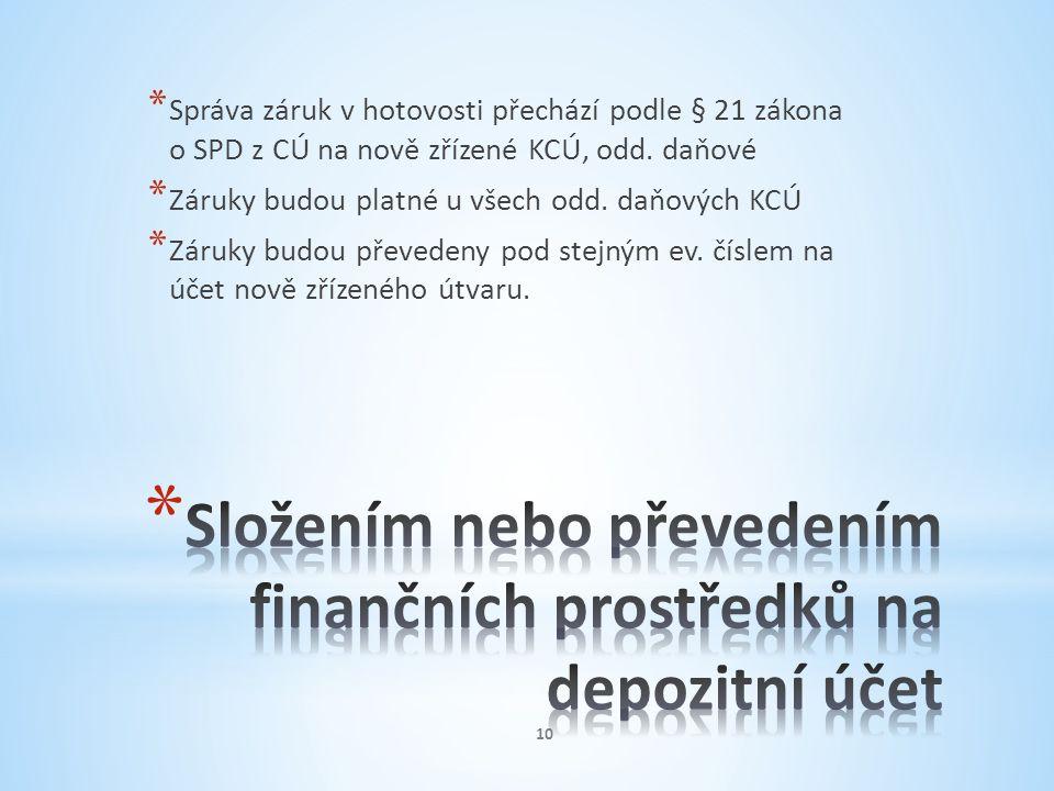 Složením nebo převedením finančních prostředků na depozitní účet