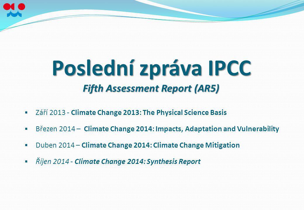 Poslední zpráva IPCC Fifth Assessment Report (AR5)