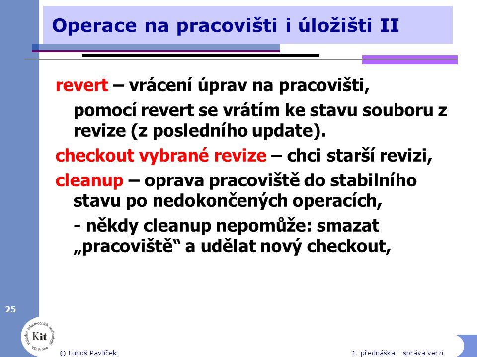 Operace na pracovišti i úložišti II