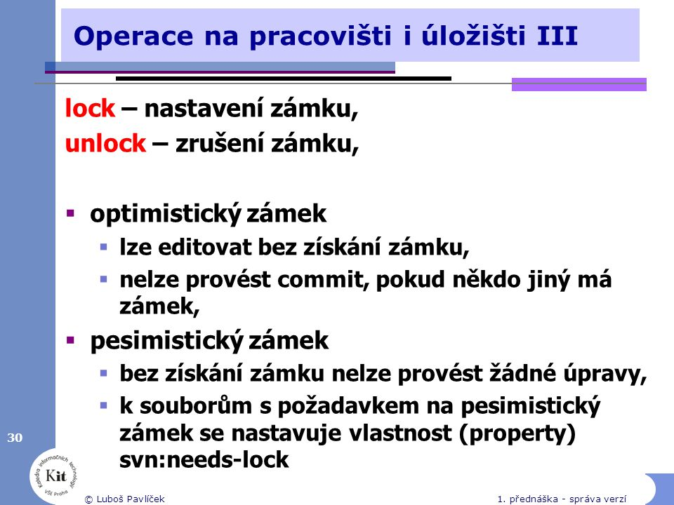 Operace na pracovišti i úložišti III