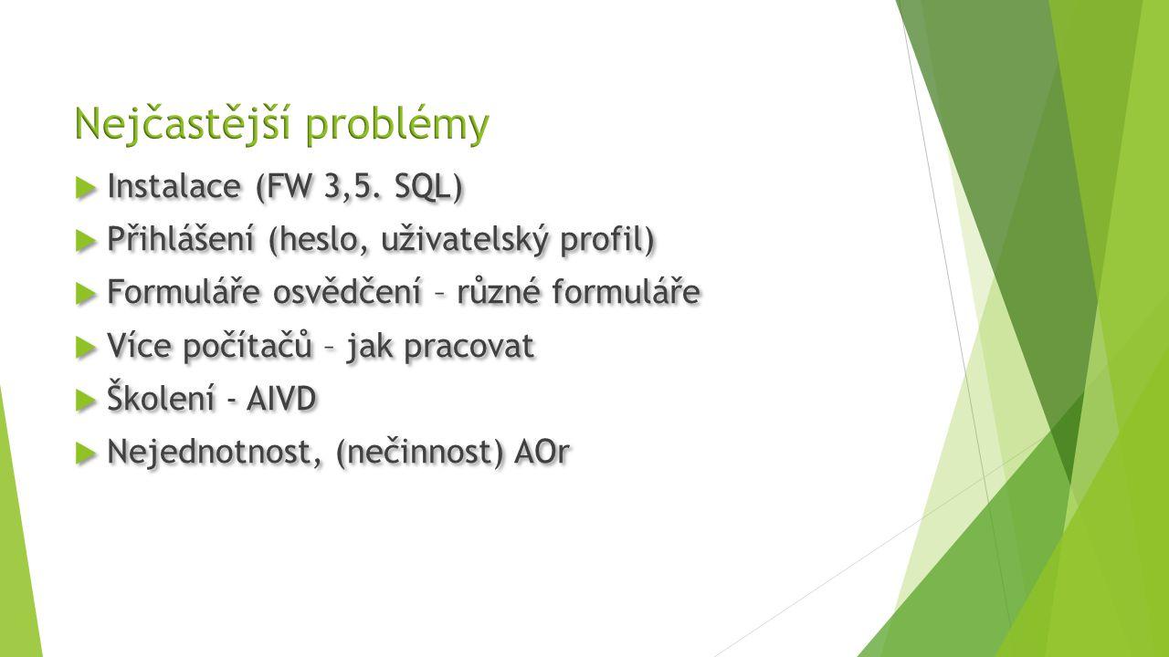 Nejčastější problémy Instalace (FW 3,5. SQL)