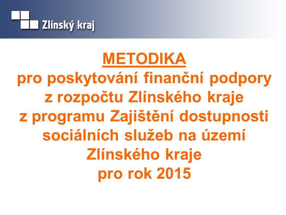 METODIKA pro poskytování finanční podpory z rozpočtu Zlínského kraje z programu Zajištění dostupnosti sociálních služeb na území Zlínského kraje pro rok 2015