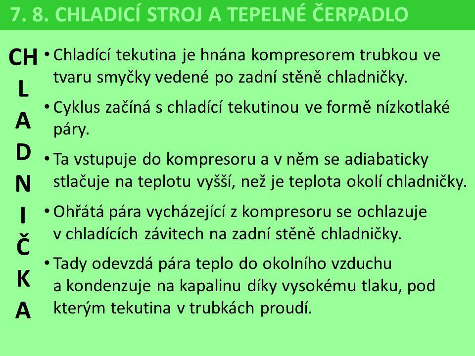 CH L A D N I Č K 7. 8. CHLADICÍ STROJ A TEPELNÉ ČERPADLO