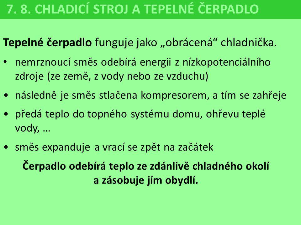7. 8. CHLADICÍ STROJ A TEPELNÉ ČERPADLO