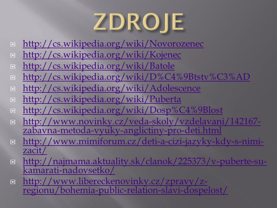 ZDROJE http://cs.wikipedia.org/wiki/Novorozenec