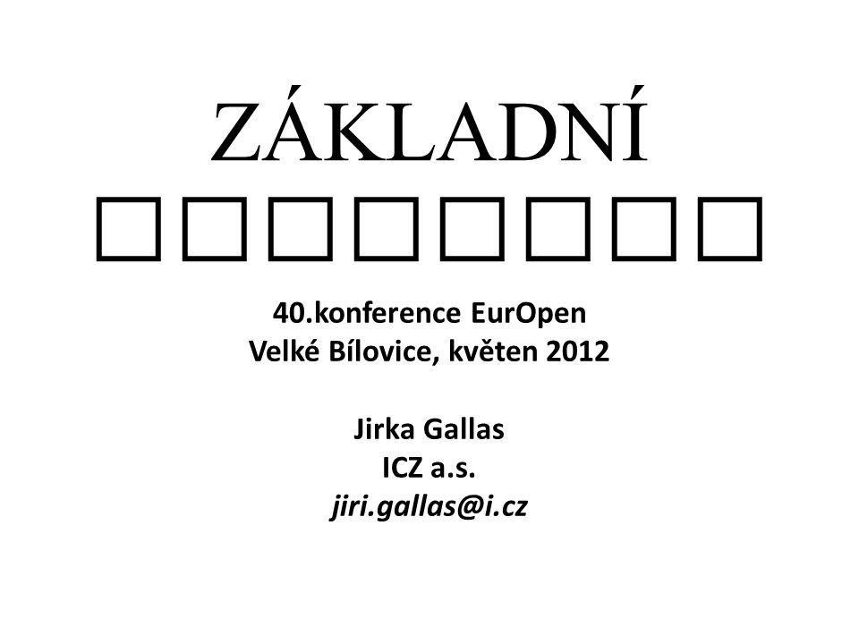 Základní registry 40.konference EurOpen Velké Bílovice, květen 2012