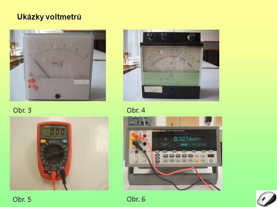 Ukázky voltmetrů Obr. 3 Obr. 4 Obr. 5 Obr. 6