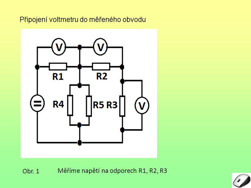 Připojení voltmetru do měřeného obvodu