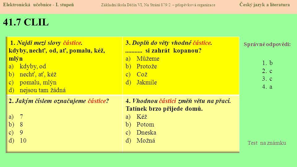 41.7 CLIL 41.8 Test znalostí 1. Najdi mezi slovy částice.