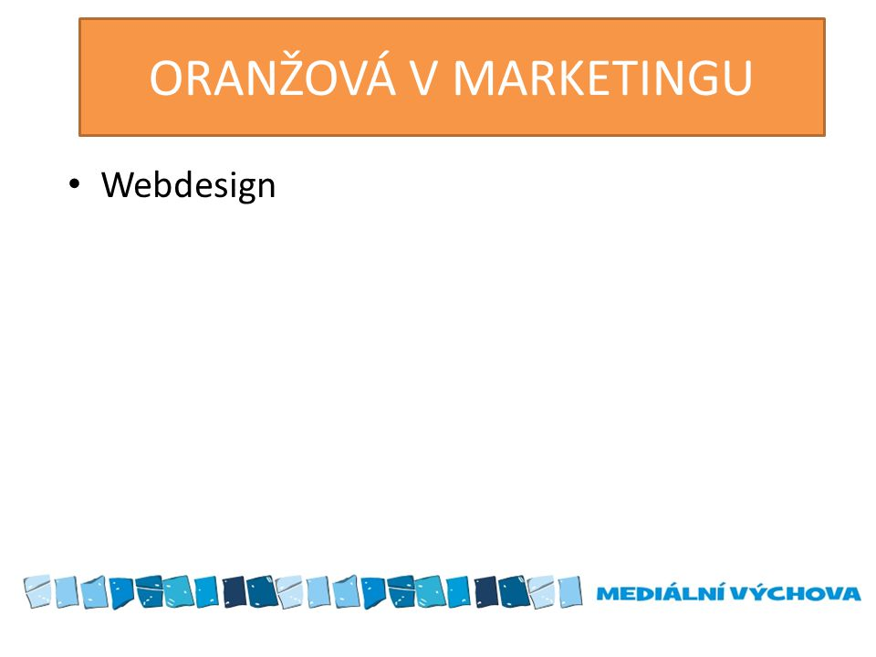 ORANŽOVÁ V MARKETINGU Webdesign
