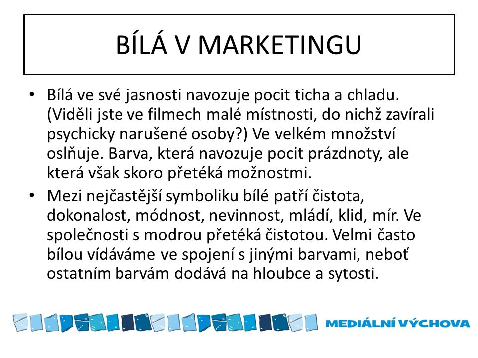 BÍLÁ V MARKETINGU
