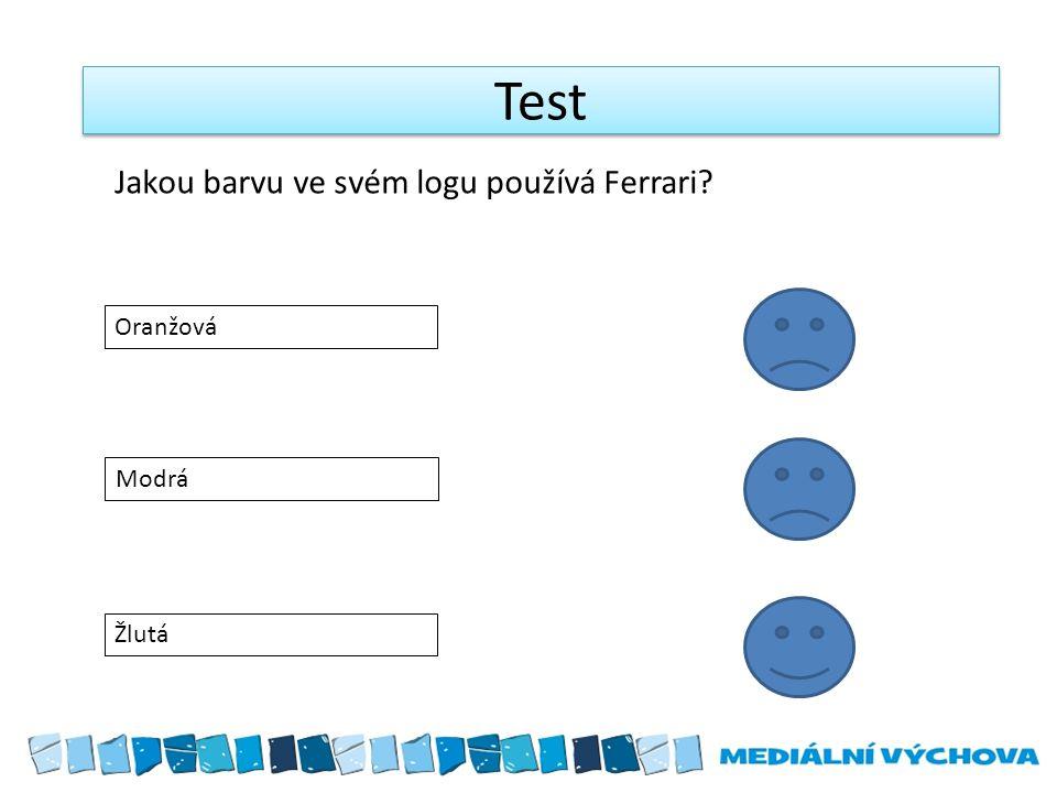 Test Jakou barvu ve svém logu používá Ferrari Oranžová Modrá Žlutá
