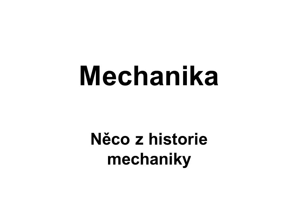 Něco z historie mechaniky