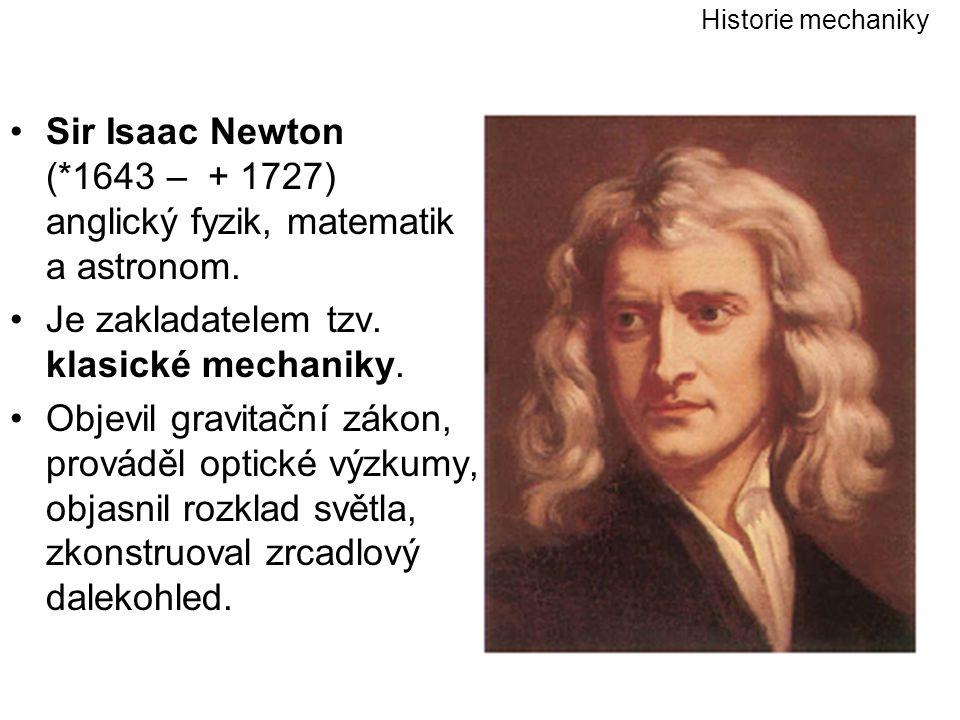 Je zakladatelem tzv. klasické mechaniky.