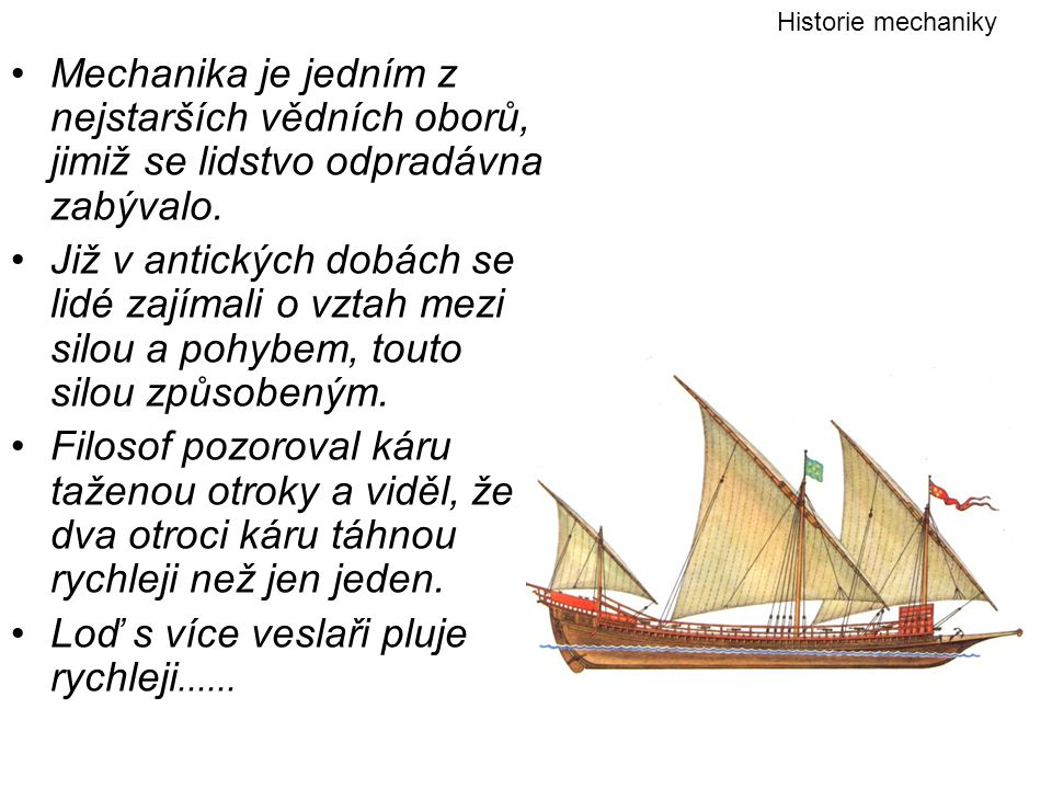 Loď s více veslaři pluje rychleji......