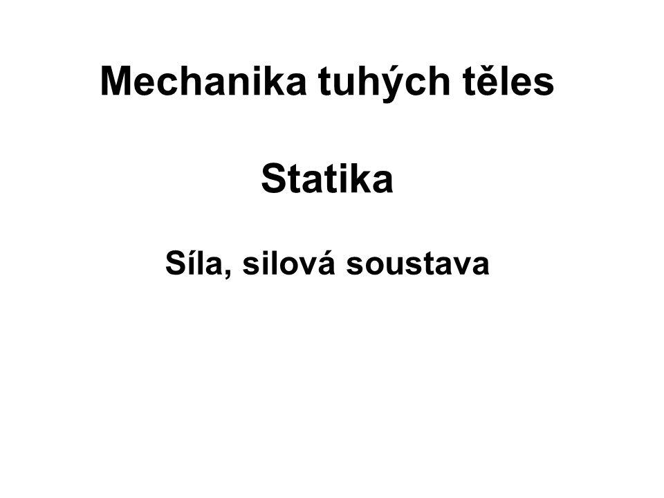 Mechanika tuhých těles Statika