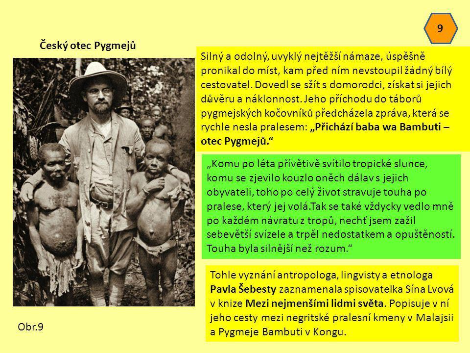 9 Český otec Pygmejů.