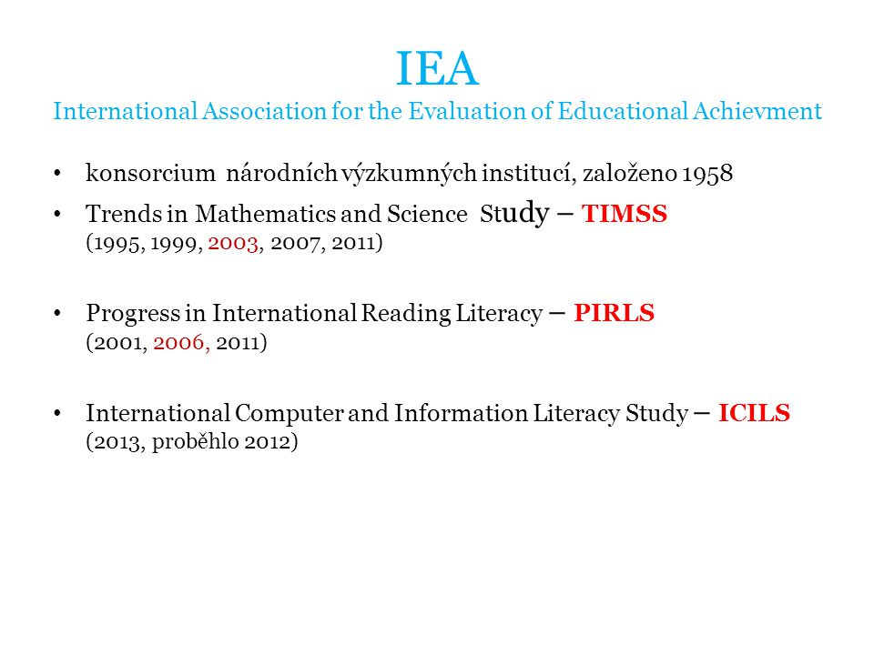IEA International Association for the Evaluation of Educational Achievment