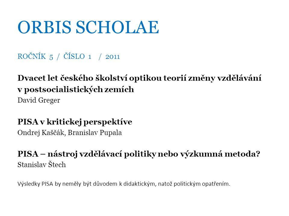 ORBIS SCHOLAE ROČNÍK 5 / ČÍSLO 1 / 2011. Dvacet let českého školství optikou teorií změny vzdělávání.