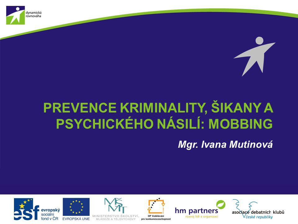 Prevence kriminality, šikany a psychického násilí: mobbing