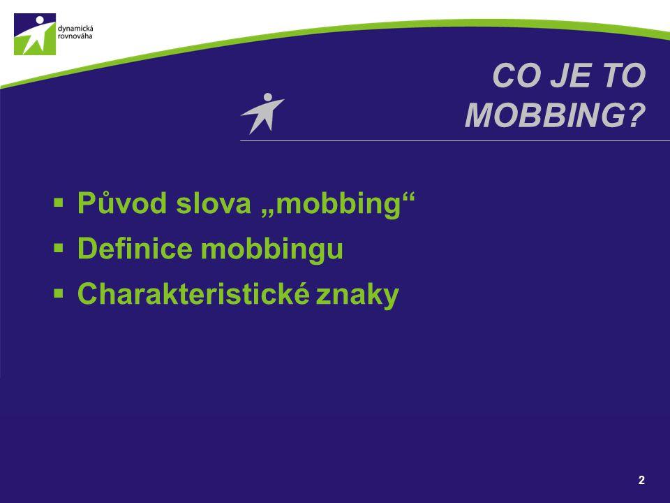 """Co je to Mobbing Původ slova """"mobbing Definice mobbingu"""