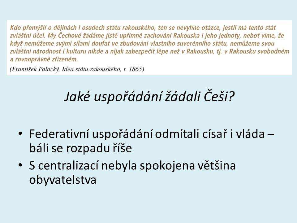 Jaké uspořádání žádali Češi