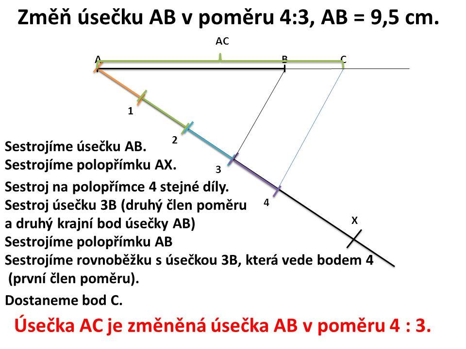 Změň úsečku AB v poměru 4:3, AB = 9,5 cm.