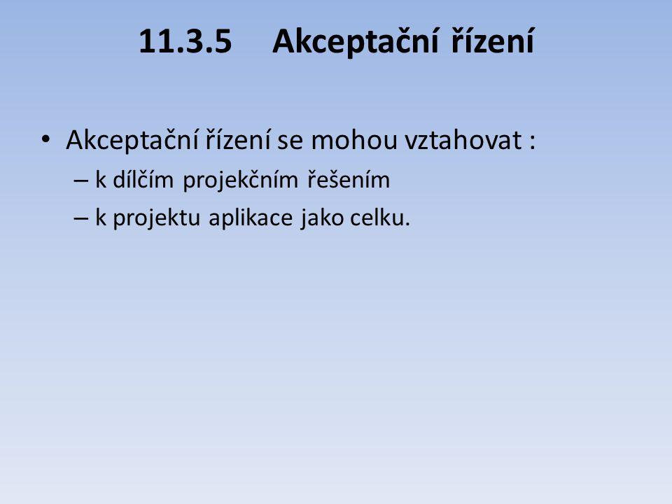 11.3.5 Akceptační řízení Akceptační řízení se mohou vztahovat :