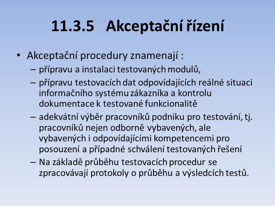 11.3.5 Akceptační řízení Akceptační procedury znamenají :
