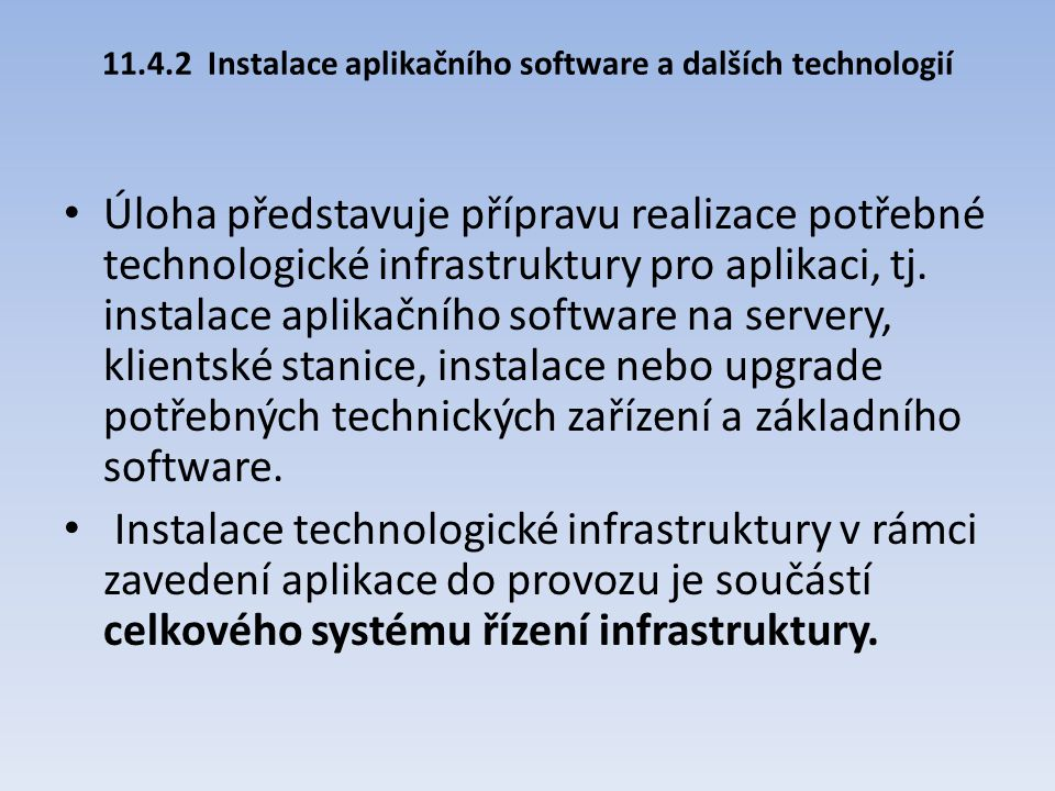 11.4.2 Instalace aplikačního software a dalších technologií