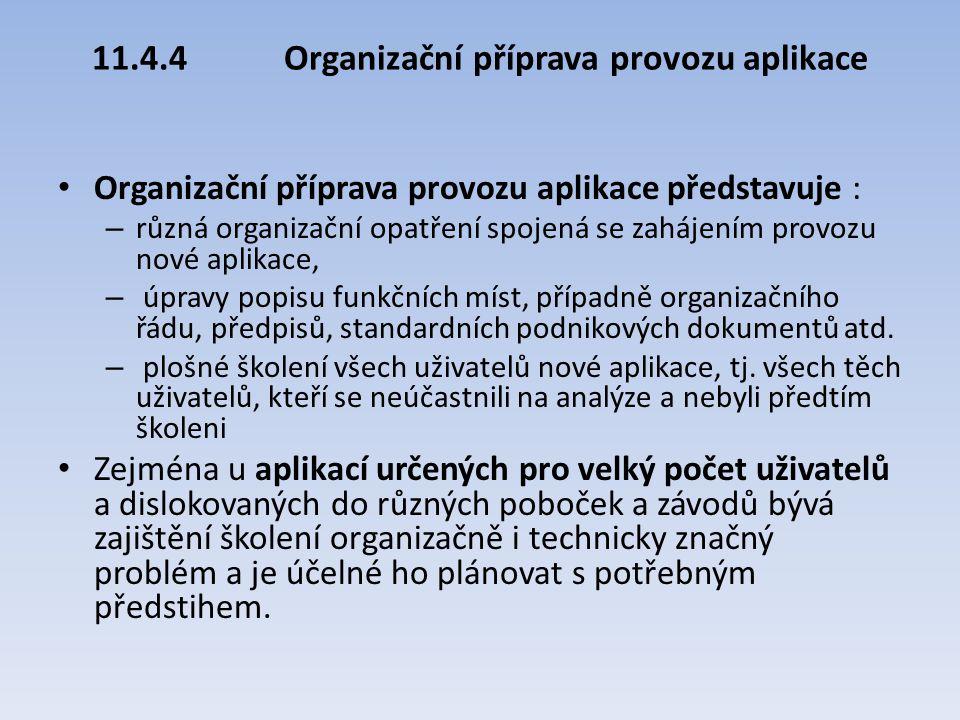 11.4.4 Organizační příprava provozu aplikace