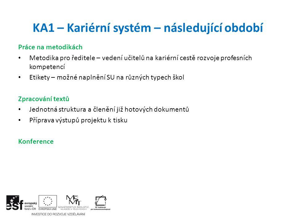 KA1 – Kariérní systém – následující období