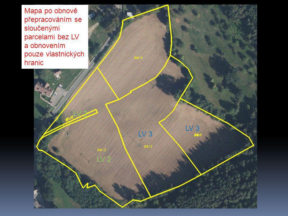 Mapa po obnově přepracováním se sloučenými parcelami bez LV a obnovením pouze vlastnických hranic