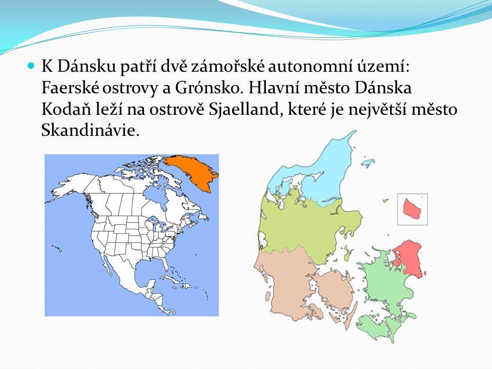 K Dánsku patří dvě zámořské autonomní území: Faerské ostrovy a Grónsko