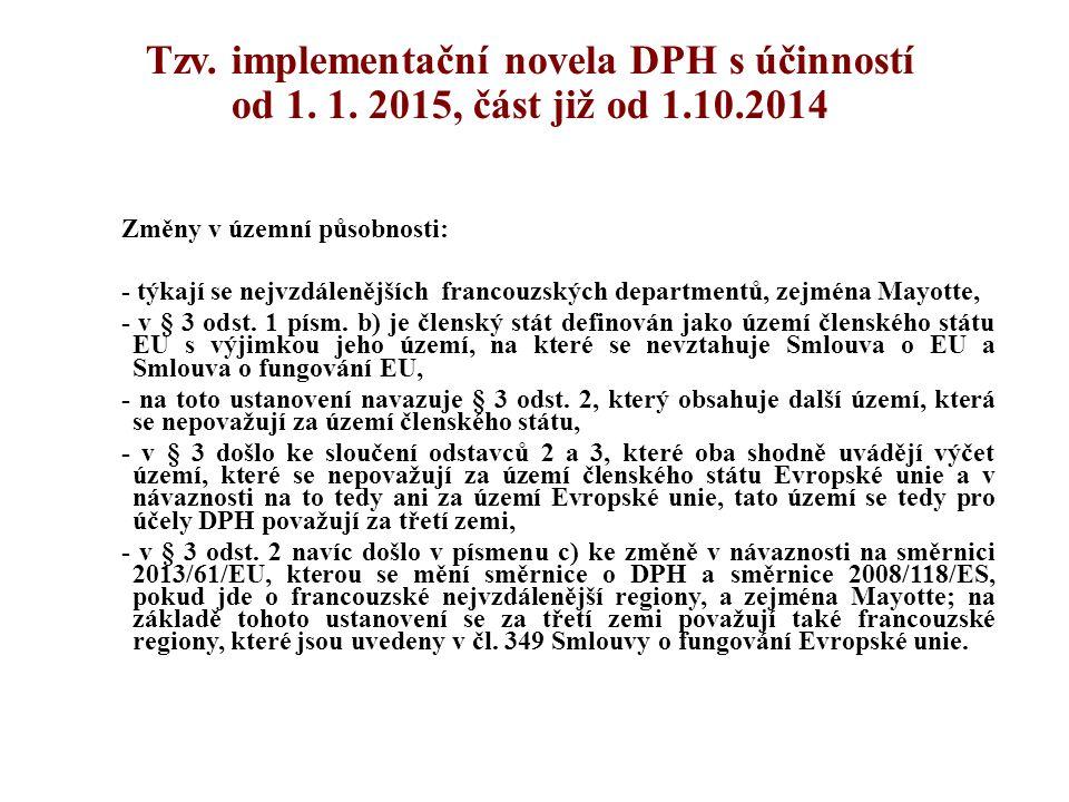 Tzv. implementační novela DPH s účinností od 1. 1. 2015, část již od 1